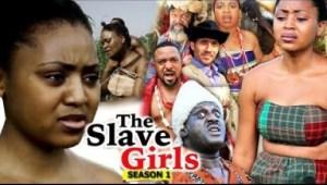 Video: The Slave Girls [Season 1] - Latest 2018 Nigerian Nollywoood Movies
